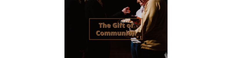 The Gift of Communion