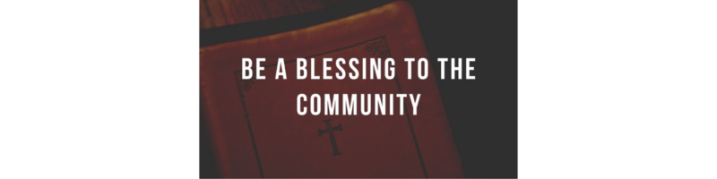 Be A Blessing To The Community