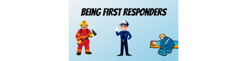 Being First Responders