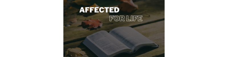 Affected – For Life